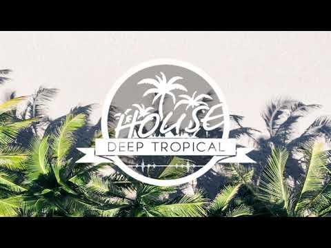 Summer Deep Tropical House Mix #3 (By Mau Kilauea) 2019