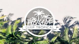 Summer Deep Tropical House Mix #3 (By Mau Kilauea) 2019