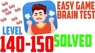 Easy Game Brain Test All Levels Solution 140 150 Complete Game Walkthrough