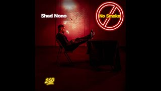 SHAD NONO - NO SMOKE