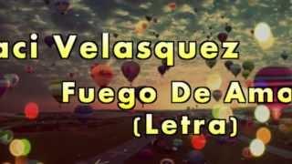 Jaci Velasquez - fuego de amor (letra)