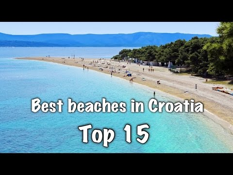 Top 15 Best Beaches In Croatia 2017