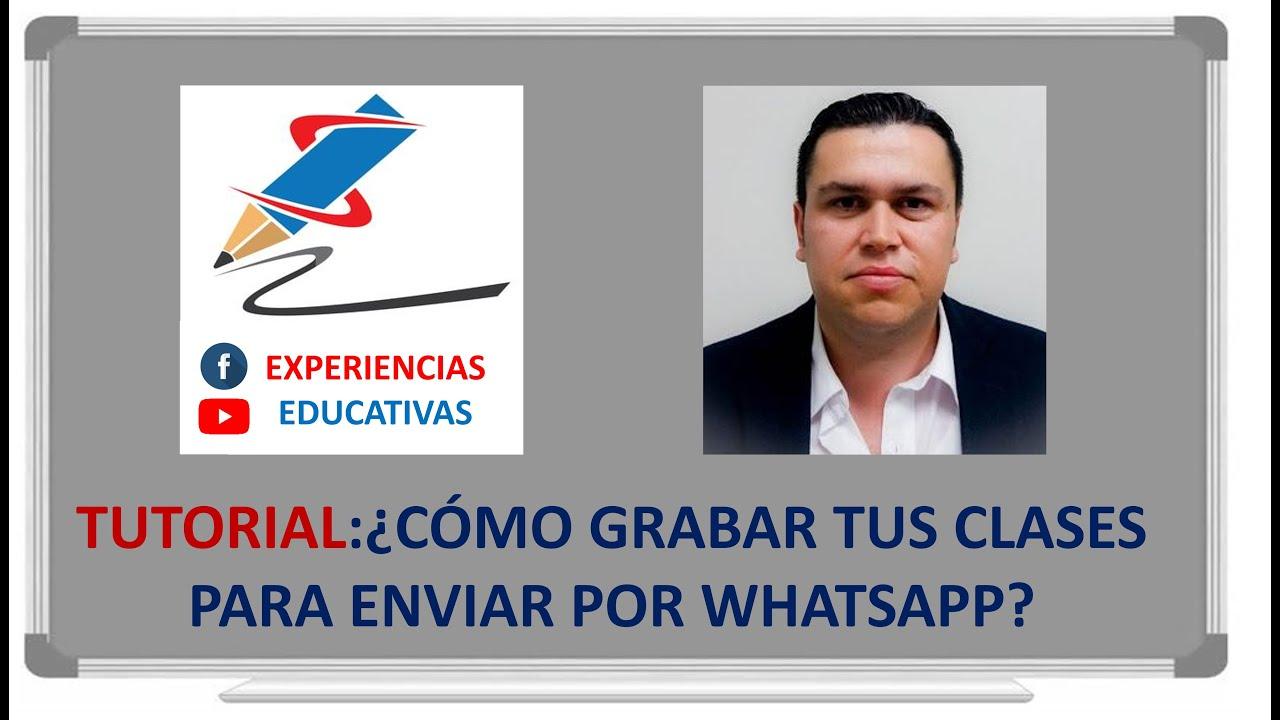 TUTORIAL: ¿Cómo grabar tus clases para enviarlas por whatsapp?