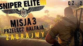 Sniper Elite III Afrika - Misja 3 Przełęcz Halfaja cz. 2/3 || Zagrajmy w ||