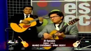"""Mario Andrés Gutiérrez """"El Requinto de Oro"""" Interpreta Pharaon"""