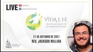 Vida e Fé | Rev. Jackson Willian | 21.10.2021