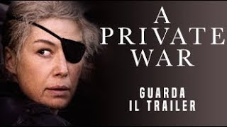 A PRIVATE WAR - Trailer Ufficiale - dal 22 novembre al cinema