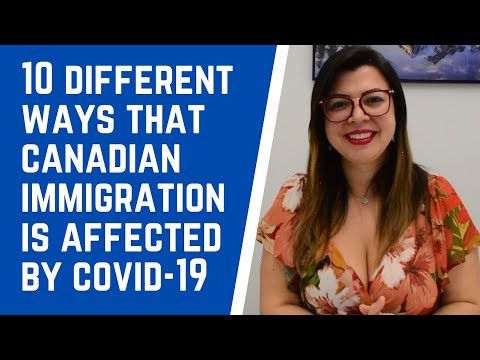 10 DIFFERENT WAYS THAT CANADIAN IMMIGRATION IS AFFECTED BY COVID-19