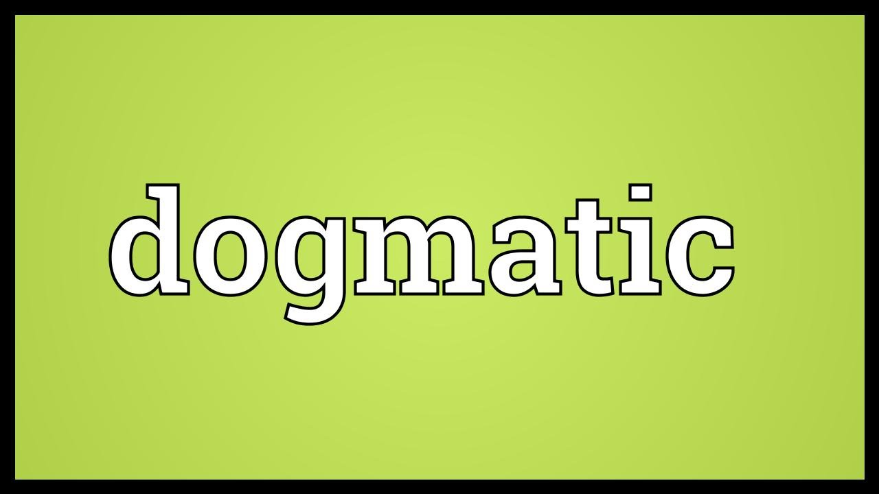 Dogmatic Meaning