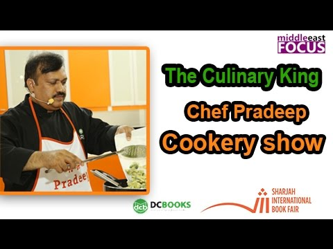 cookery show | ദേ ഷെഫ് | The Culinary King | Chef Pradeep | SIBF 2016