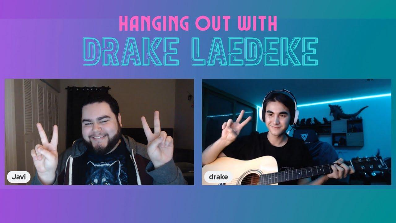 Hanging Out w/ Drake Laedeke