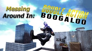 Messing Around In: Double Action: Boogaloo
