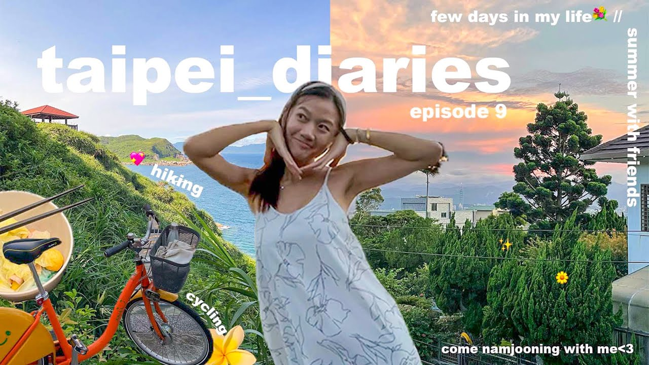 Summer Days in My Life in Taipei 🍓 BTS Namjooning, Sunsets, Biking, & Hiking with friends | VLOG