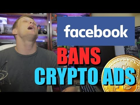 Facebook Bans Cryptocurrency Ads!