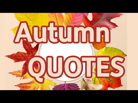 12 Quotes About Autumn | Beautiful Autumn Quotes | Fall Quotes