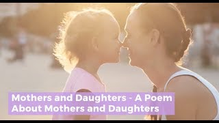 Mothers and Daughters - A Poem About Mothers and Daughters