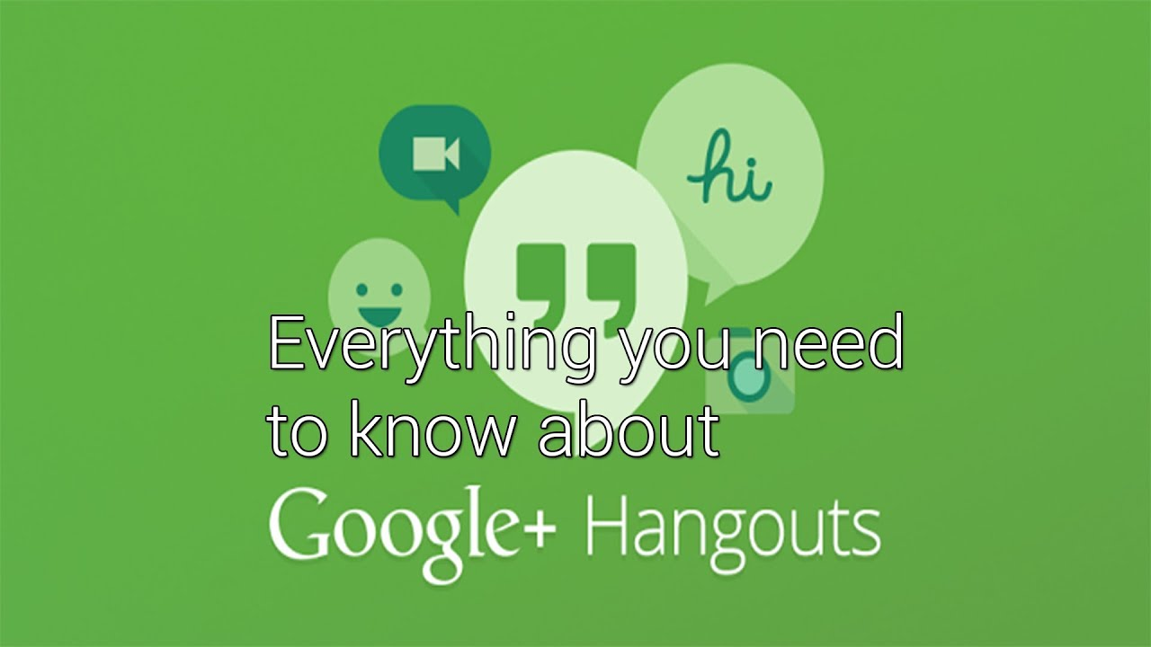 google hangouts everything you need to know youtube