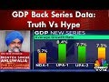 GDP Back Series Data: Truth Vs Hype | Indianomics | CNBC TV18