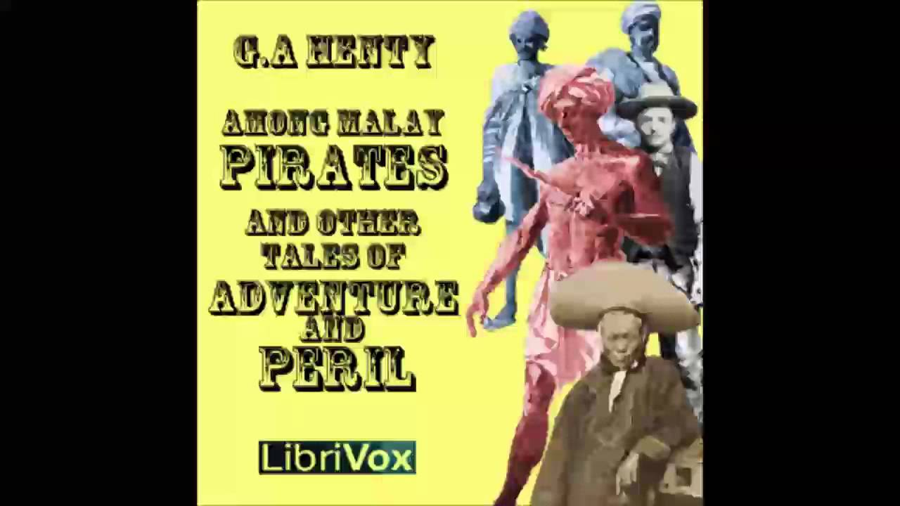 among malay pirates a tale of adventure and peril full