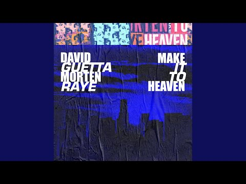 "[[News]David Guetta se junta a Morten e Raye para nova versão de ""Make It to Heaven""."