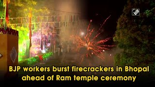 BJP workers burst firecrackers in Bhopal ahead of Ram temple ceremony