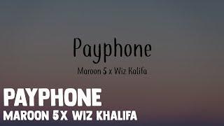 Payphone - Maroon 5 x Wiz Khalifa - Lyrics