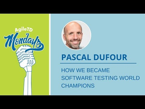 Pascal Dufour: How We Became Software Testing World Champions