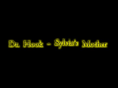 Dr  Hook - Sylvia's Mother [Lyric Video]