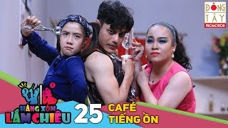 hang xom lam chieu  tap 25 - cafe tieng on - full hd 22122015