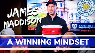 Leicester City Footballer James 'Madders' Maddison - Winning Mind