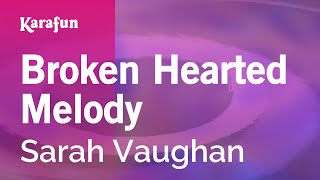 Karaoke Broken Hearted Melody - Sarah Vaughan *