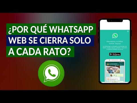 ¿Por qué WhatsApp Web se Cierra solo a cada rato y Cómo solucionarlo?