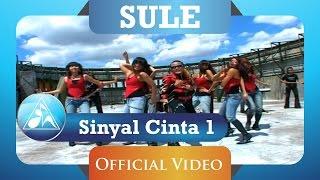 Sule - Sinyal Cinta 1 (Official Video Clip)