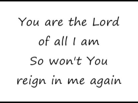 Lord Reign In Me - Brenton Brown [lyrics]