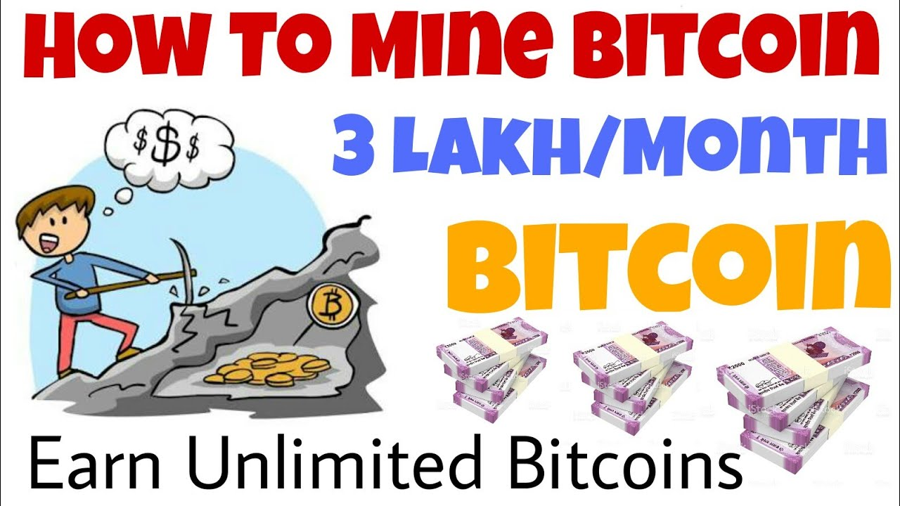 How to mine earn unlimited bitcoin free earn 3 lakhmonth youtube how to mine earn unlimited bitcoin free earn 3 lakhmonth ccuart Image collections
