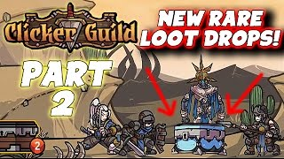 "Clicker Guild Gameplay: Pt 2 - ""New Rare Loot Drops!"" - PC Walkthrough Strategy"