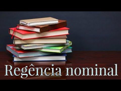 Regência Nominal - Aula X Regência Verbal e Nominal - Professor Eventual Volume VII