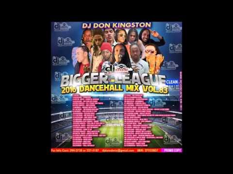Dj Don Kingston Bigger League Clean Dancehall Mix Vol  83