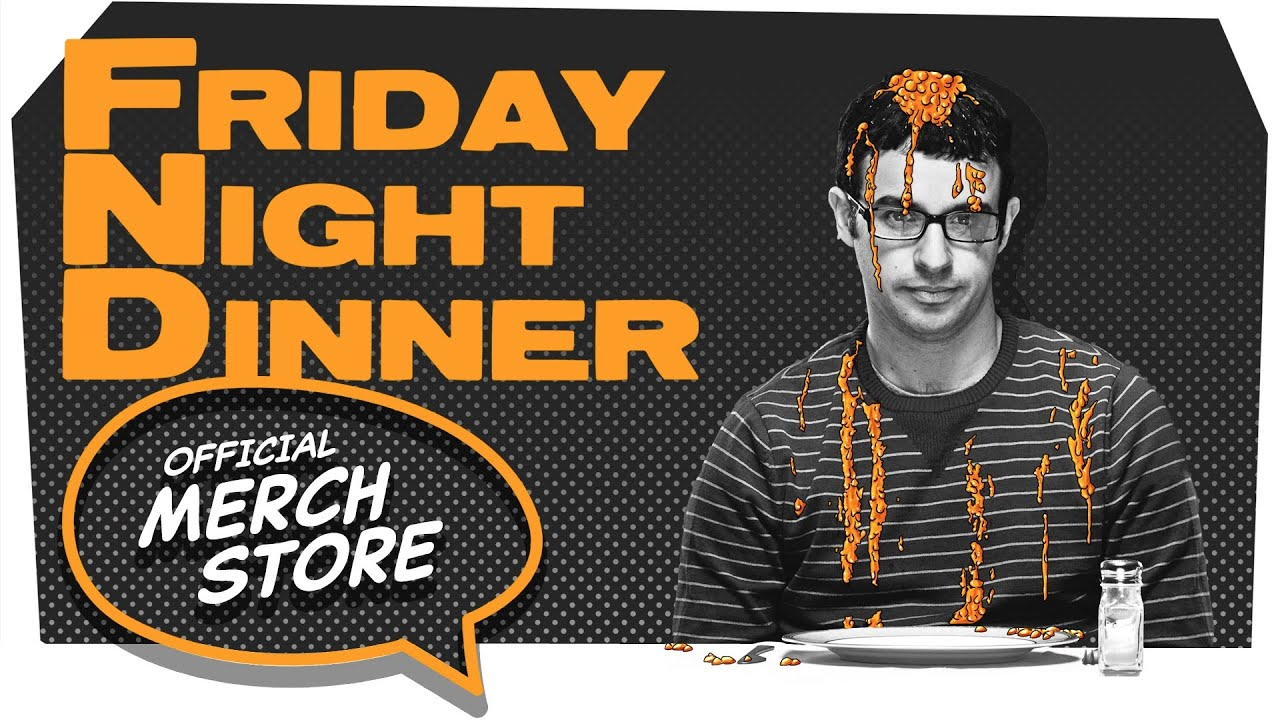 Official Friday Night Dinner Merch Store! | Friday Night Dinner