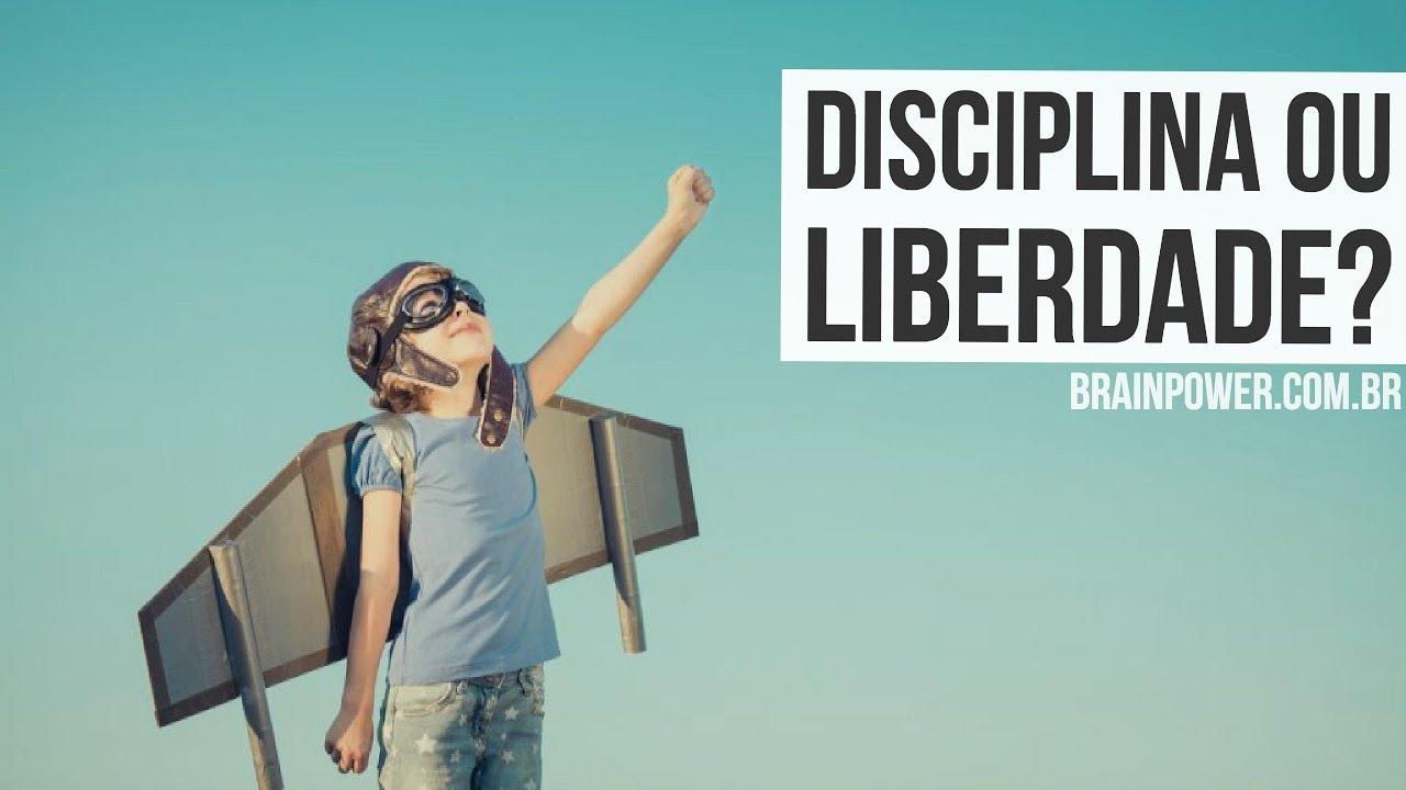 É Melhor Ter Razão Ou Paz: Falta De DISCIPLINA? É Melhor Ter Disciplina Ou Liberdade