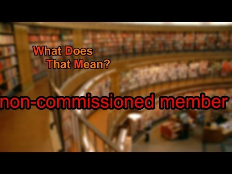 What does non-commissioned member mean?