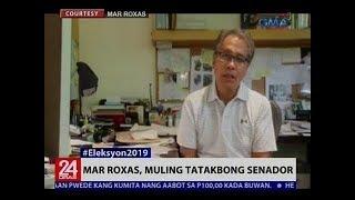 24 Oras: Mar Roxas, muling tatakbong senador