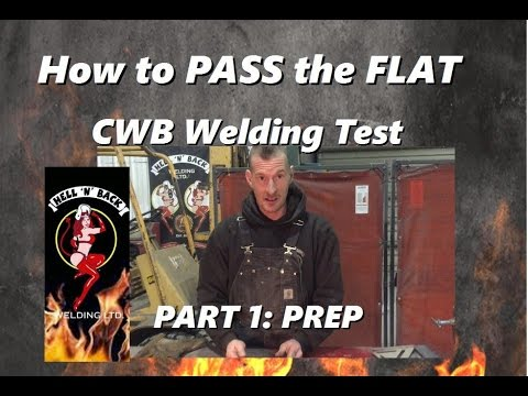 How to Pass the CWB Flat Welding Test Part 1: Prep