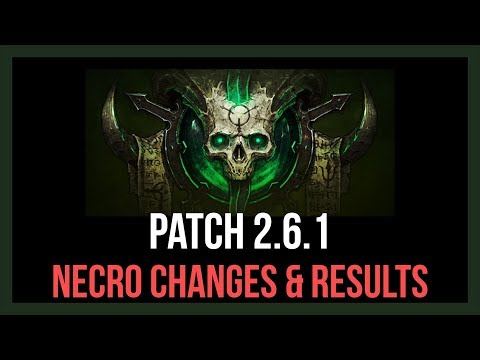 2.6.1 Necromancer Changes (New Builds! More Speed!)