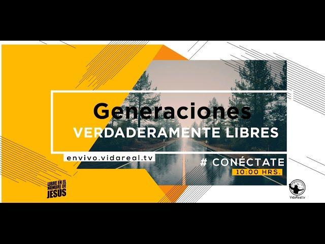 Generaciones verdaderamente libres – 2do. servicio