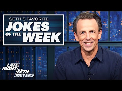 Seth's FavoriteJokesoftheWeek: Trump's