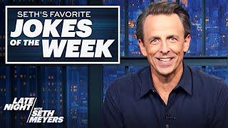 Seth's FavoriteJokesoftheWeek: Trump's Justice Nominee, Sizzler's Bankruptcy