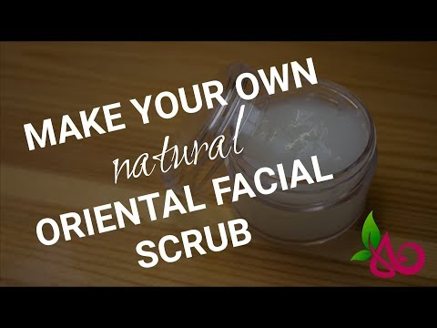 How To Make: Oriental Facial Scrub | Aromantic | Natural Skin Care