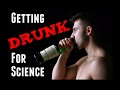 Getting DRUNK For Science - Alcohol Experiments
