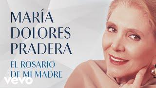 Maria Dolores Pradera - El Rosario de Mi Madre (Remasterizado) [Audio]